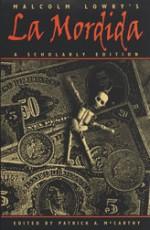 Malcolm Lowry's La Mordida: A Scholarly Edition - Malcolm Lowry, Partick A. McCarthy, Patrick A. McCarthy