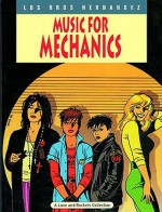 Love and Rockets, Vol. 1: Music for Mechanics - Gilbert Hernández, Jaime Hernández, Mario Hernández