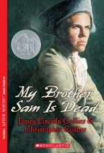 My Brother Sam Is Dead - James Lincoln Collier, Christopher Collier