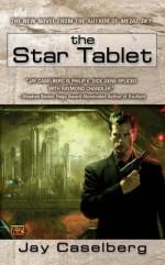 The Star Tablet - Jay Caselberg