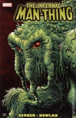 The Infernal Man-Thing - Steve Gerber, Gerry Conway, Kevin Nowlan, John Buscema, Gray Morrow