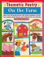 Thematic Poetry: On the Farm: More than 30 Perfect Poems with Instant Activities to Enrich Your Lessons, Build Literacy, and Celebrate the Joy of Poetry - Betsy Franco