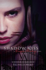 Shadow Kiss - Richelle Mead