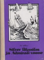 Silver Ükssilm ja Admirali vanne - Heino Väli, Edgar Valter