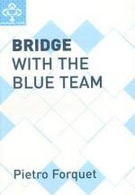 Bridge with the Blue Team - Pietro Forquet, Ron Klinger, Hugh Walter Kelsey