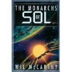 The Monarchs Of Sol: The Collapsium ; The Wellstone - Wil McCarthy