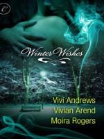 Winter Wishes - Vivi Andrews, Vivian Arend, Moira Rogers