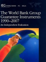 World Bank Group Guarantee Instruments, 1990-2007: An Independent Evaluation - World Bank Group, World Bank Group