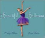 Beautiful Ballerina - Marilyn Nelson, Susan Kuklin