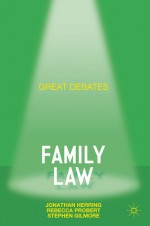 Great Debates in Family Law. Jonathan Herring, Rebecca Probert, Stephen Gilmore - Jonathan Herring
