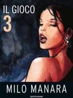 Il Gioco 3 (Italian Edition) - Milo Manara