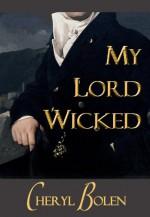 My Lord Wicked - Cheryl Bolen