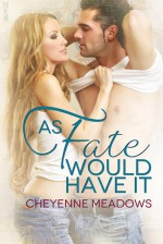 As Fate Would Have It - Cheyenne Meadows