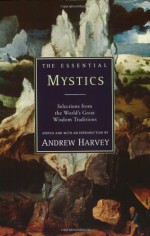The Essential Mystics: The Soul's Journey into Truth - Andrew Harvey