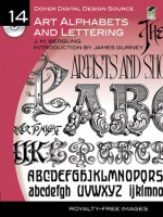 Dover Digital Design Source #14: Art Alphabets and Lettering - J.M. Bergling, Dover Publications Inc., James Gurney