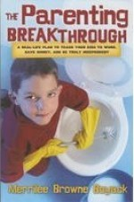 The Parenting Breakthrough: Real-Life Plan to Teach Your Kids to Work, Save Money, and Be Truly Independent - Merrilee Boyack