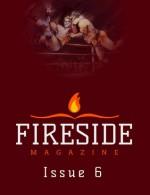 Fireside Magazine Issue 6 - Brian J. White, James McGee, R.D. Sullivan, Melissa Mead, Chuck Wendig