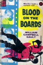 Blood on the Boards - William Campbell Gault