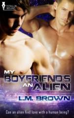 My Boyfriend's an Alien - L.M. Brown