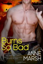 Burns So Bad - Anne Marsh