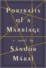 Portraits of a Marriage - George Szirtes, Sándor Márai