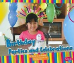 Birthday Parties and Celebrations - Sarah L. Schuette, Gail Saunders-Smith