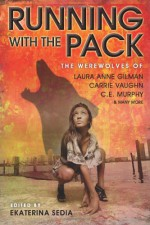 Running with the Pack - Mike Resnick, C.E. Murphy, Carrie Vaughn, Laura Anne Gilman, Lawrence Schimel, Susan Palwick, Jeffrey Ford, Peter Bell, Marie Brennan, Steve Duffy, Amanda Downum, Samantha Henderson, Jesse Bullington, Karen Everson, Ekaterina Sedia, Geoffrey Goodwin, Genevieve Valentine,
