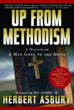 Up from Methodism: A Memoir of a Man Gone to the Devil - Herbert Asbury, Roy Blount Jr.