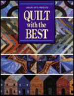 Quilt with the Best - Leisure Arts, Leisure Arts, Oxmoor House