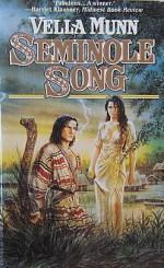 Seminole Song - Vella Munn