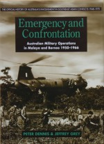 Emergency and Confrontation: Australian Military Operations in Malaya and Borneo 1950-1966 - Peter Dennis, Jeffrey Grey, Peter Edwards