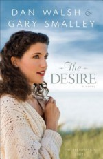The Desire - Dan Walsh, Gary Smalley