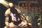 Last Suppers: Famous Final Meals from Death Row - Ty Treadwell