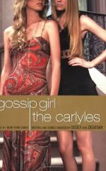 The Carlyles - Cecily von Ziegesar, Annabelle Vestry