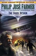 The Dark Design - Philip José Farmer