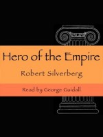 A Hero of the Empire - George Guidall, Robert Silverberg