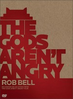 The Gods Aren't Angry - Rob Bell