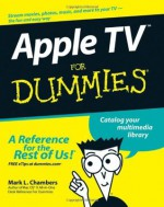 Apple TV For Dummies - Mark L. Chambers