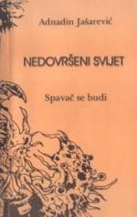 Nedovršeni svijet - Adnadin Jašarević