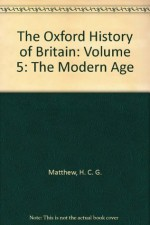 The Oxford History of Britain: Volume 5: The Modern Age - H.C.G. Matthew, Kenneth O. Morgan