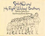 Sh-Ko and His Eight Wicked Brothers - Ashley Bryan, Fumio Yoshimura
