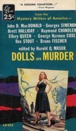 Dolls Are Murder : a Mystery Writers of America Anthology - Mystery Writers of America, Harold Q. Masur, Brett Halliday, John D. MacDonald, Raymond Chandler, Ellery Queen, George Harmon Coxe, Bruno Fischer, Georges Simenon, Rex Stout
