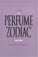 The Perfume Zodiac - John Oakes