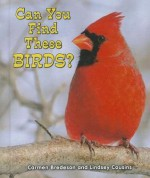 Can You Find These Birds? - Carmen Bredeson, Lindsey Cousins