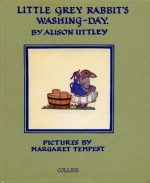 Little Grey Rabbit's Washing Day (The Little Grey Rabbit Library) - Alison Uttley, Margaret Tempest