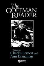 The Goffman Reader - Erving Goffman, Charles C. Lemert, Ann Branaman