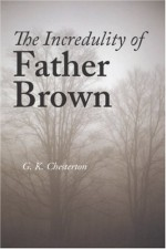 The Incredulity of Father Brown - G.K. Chesterton
