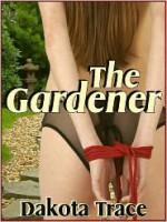 The Gardener - Dakota Trace