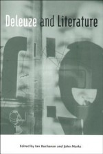 Deleuze and Literature - Ian Buchanan, John Marks