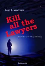 Kill All the Lawyers - Barry B. Longyear